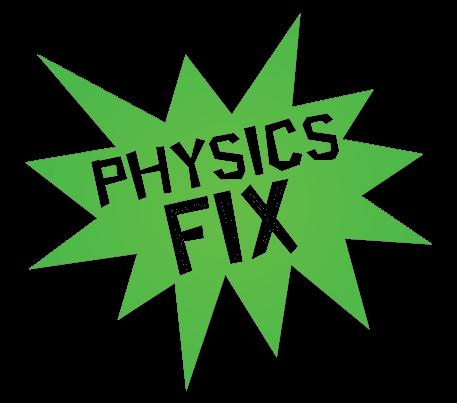 Physics Fix